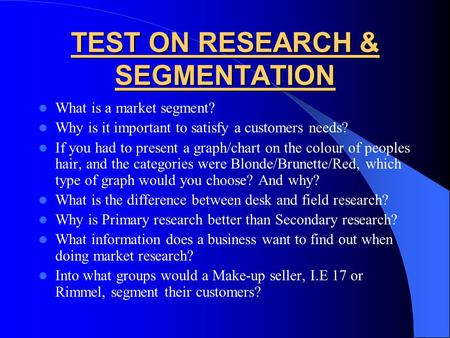 TEST ON RESEARCH & SEGMENTATION