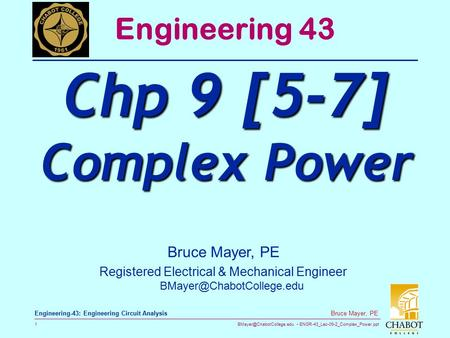 ENGR-43_Lec-09-2_Complex_Power.ppt 1 Bruce Mayer, PE Engineering-43: Engineering Circuit Analysis Bruce Mayer, PE Registered Electrical.