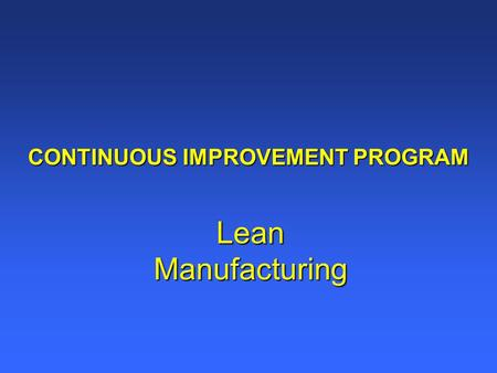CONTINUOUS IMPROVEMENT PROGRAM
