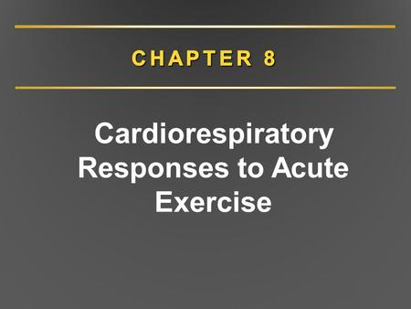Cardiorespiratory Responses to Acute Exercise. Cardiovascular Responses to Acute Exercise Increases blood flow to working muscle Involves altered heart.