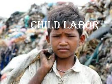 Child labor. Introduction Child labor refers to the employment of children in any work that deprives children of their childhood, interferes with their.