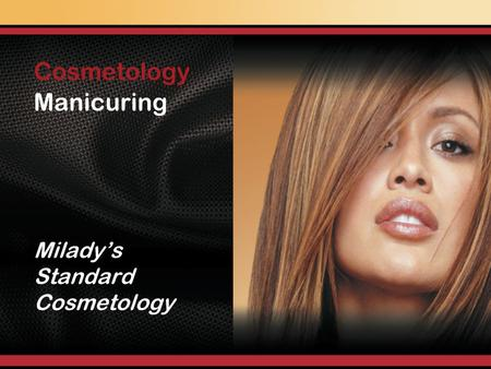Manicuring Milady's Standard Cosmetology Cosmetology :