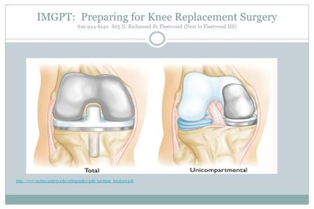 IMGPT: Preparing for Knee Replacement Surgery 610-944-8140 805 N. Richmond St. Fleetwood (Next to Fleetwood HS)