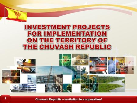 Chuvash Republic – invitation to cooperation! 11.