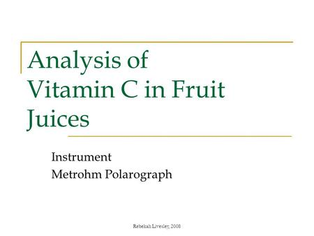 analysis of vitamin c Vitamin analysis by hplc cosmosil hilic offers improved separation of vitamin c derivatives that are difficult to analyze by reverse phase columns.