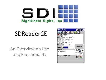SDReaderCE An Overview on Use and Functionality. Using SDReaderCE After loading the route to the handheld from SDReader6, select the route folder from.