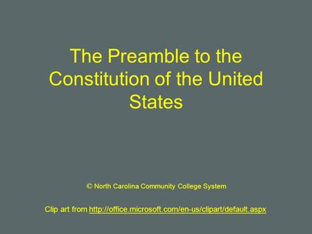 The Preamble to the Constitution of the United States Clip art from  © North Carolina Community College.