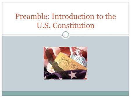 Preamble: Introduction to the U.S. Constitution