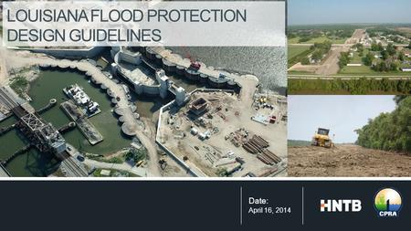 LOUISIANA FLOOD PROTECTION DESIGN GUIDELINES Date: April 16, 2014.