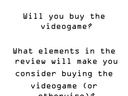 Will you buy the videogame