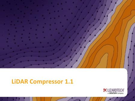 LiDAR Compressor 1.1. Compression Lossless 25% or smaller of the original size Some datasets can be compressed to 15% or smaller of their original size.