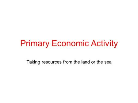 Primary Economic Activity