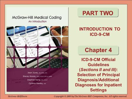 INTRODUCTION TO ICD-9-CM PART TWO ICD-9-CM Official Guidelines (Sections II and III): Selection of Principal Diagnosis/Additional Diagnoses for Inpatient.