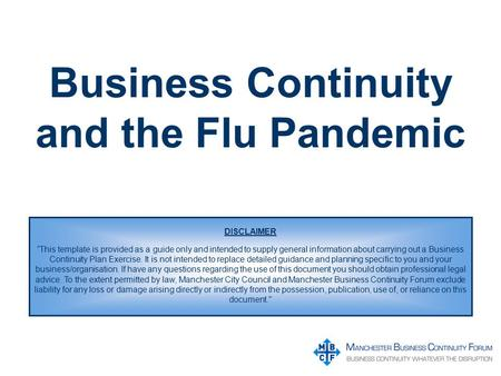 Business continuity toolkit plan development guidance ppt download business continuity and the flu pandemic disclaimer this template is provided as a guide only flashek Images