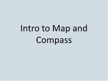 Intro to Map and Compass. The Compass