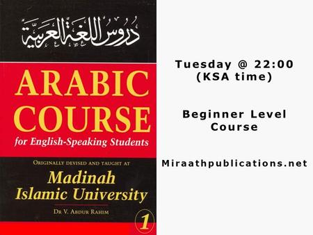 22:00 (KSA time) Beginner Level Course Miraathpublications.net.