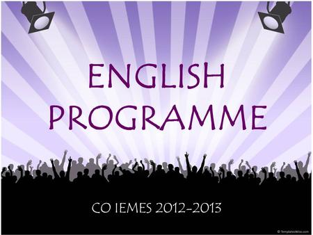ENGLISH PROGRAMME CO IEMES 2012-2013. Goal Upgrade your current level (B1-B2) towards level C1 Business English! Why? -I- in IEMES = International! Assessment.
