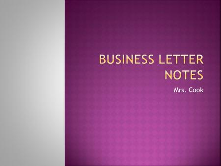 Business Letter Notes Mrs. Cook.