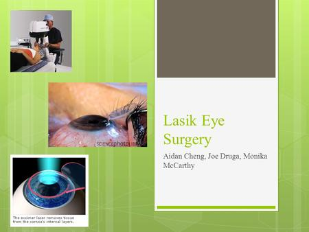 Lasik Eye Surgery Aidan Cheng, Joe Druga, Monika McCarthy.