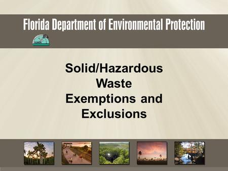 Solid/Hazardous Waste Exemptions and Exclusions