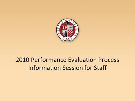 2010 Performance Evaluation Process Information Session for Staff.