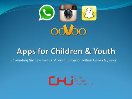 Promoting the new means of communication within Child Helplines.