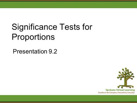 Significance Tests for Proportions Presentation 9.2.
