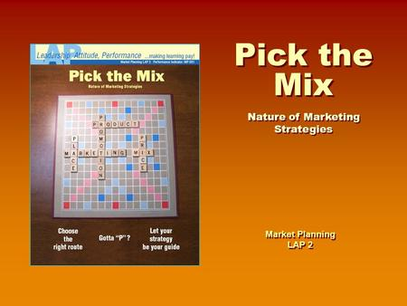 Nature of Marketing Strategies Pick the Mix Market Planning LAP 2.