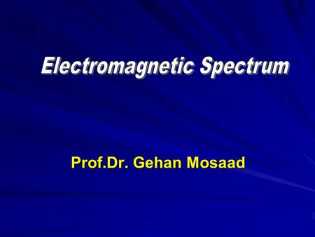 Prof.Dr. Gehan Mosaad. At the end of this lecture the student must be able to:  Define electrotherapy, electric current and electromagnetic spectrum.
