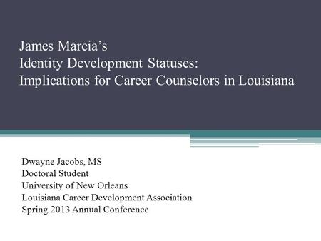 Dwayne Jacobs, MS Doctoral Student University of New Orleans