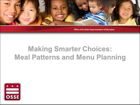 Making Smarter Choices: Meal Patterns and Menu Planning.