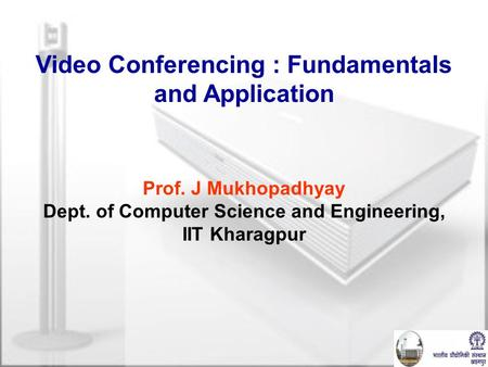 Video Conferencing : Fundamentals and Application