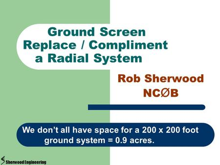 Ground Screen Replace / Compliment a Radial System