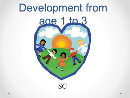 Emotional and Social Development from age 1 to 3 SC.