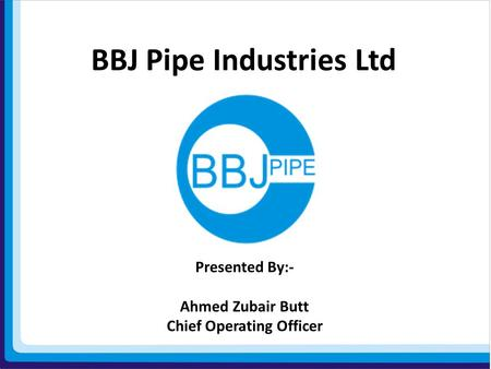 BBJ Pipe Industries Ltd Chief Operating Officer