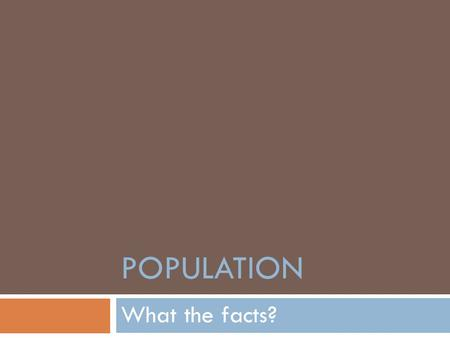 POPULATION What the facts?. Australian Population Trends  Increasing Population  In the 12 months to June 2009, Australia's population increased by.