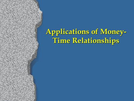Applications of Money- Time Relationships MARR by PW Method r r All cash inflows and outflows are discounted to the present point in time at an interest.