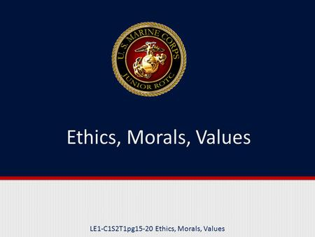 LE1-C1S2T1pg15-20 Ethics, Morals, Values