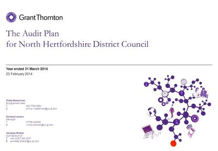 © 2014 Grant Thornton UK LLP | North Hertfordshire District Council 31 March 2014 The Audit Plan for North Hertfordshire District Council Year ended 31.