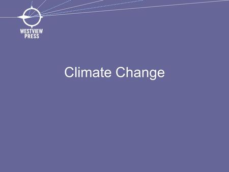 Climate Change. The Yale Project on Climate Change Communication 63 percent of Americans believe that climate change is occurring, though many do not.