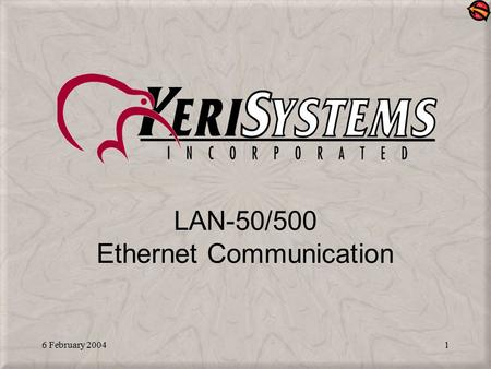 6 February 20041 LAN-50/500 Ethernet Communication.
