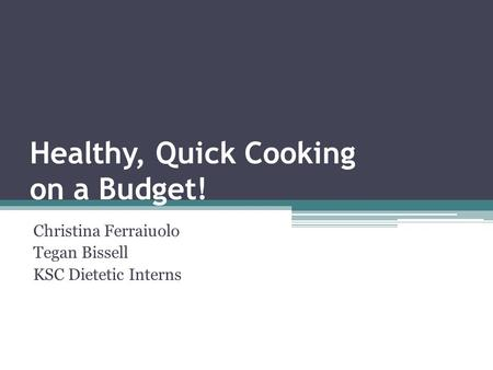 Healthy, Quick Cooking on a Budget!