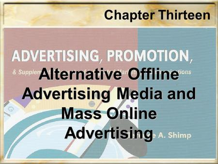 Chapter Thirteen Alternative Offline Advertising Media and Mass Online Advertising.