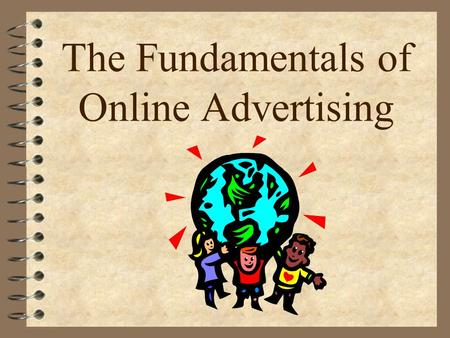 The Fundamentals of Online Advertising Internet Advertising Revenues.