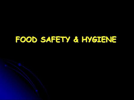 FOOD SAFETY & HYGIENE.