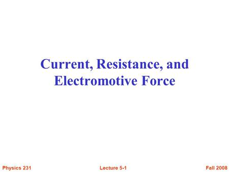 Current, Resistance, and Electromotive Force
