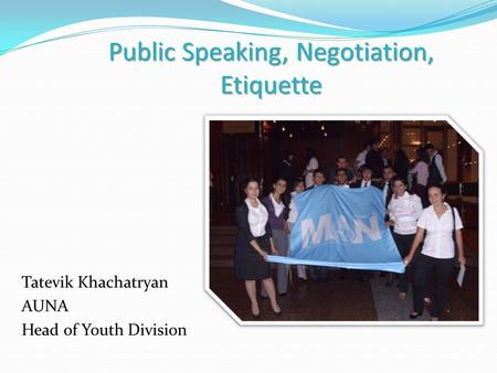 Public Speaking, Negotiation, Etiquette