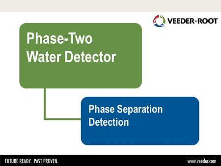 Phase-Two Water Detector Phase Separation Detection.