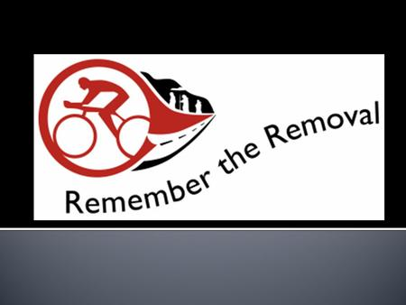  History of the Removal  2008 –  Path of the ride  Experience history.