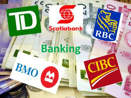 Banking. What does the banker do? Banking Financial Institution permitted to – hold savings deposits – offer loans and mortgages – issue credit rating.